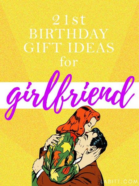 21St Birthday Gift Ideas For Girlfriend  Creative 21st Birthday Gift Ideas for Girlfriend 21