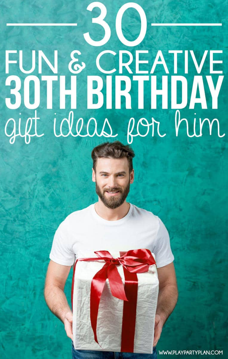 30Th Birthday Gift Ideas For Him  30 Creative 30th Birthday Ideas for Him Play Party Plan