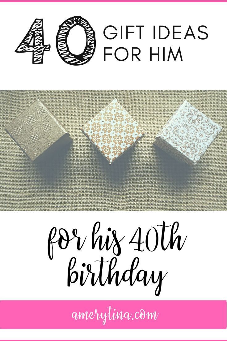 40Th Birthday Gift Ideas For Him  Gifts for him 40 t ideas for his 40th birthday