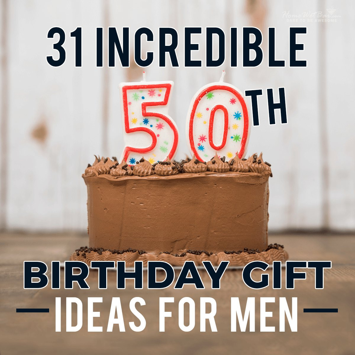 50Th Birthday Gift Ideas Men  31 Incredible 50th Birthday Gift Ideas for Men