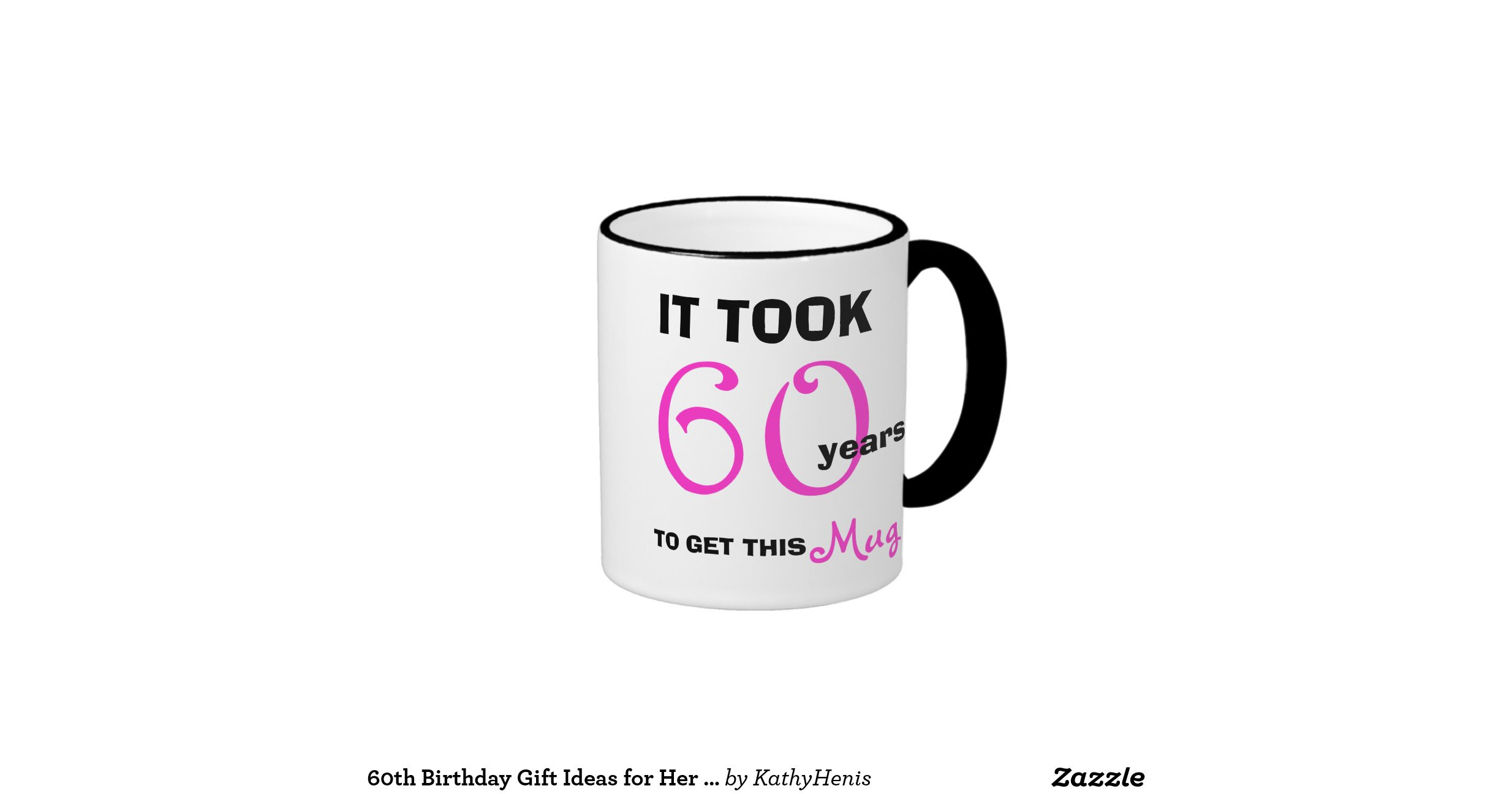 60Th Birthday Gift Ideas For Her  60th birthday t ideas for her mug funny