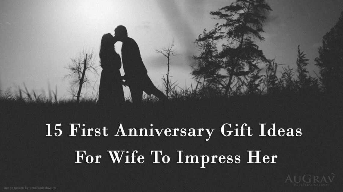 Anniversary Gift Ideas For Wife  15 First Anniversary Gift Ideas For Wife To Impress Her