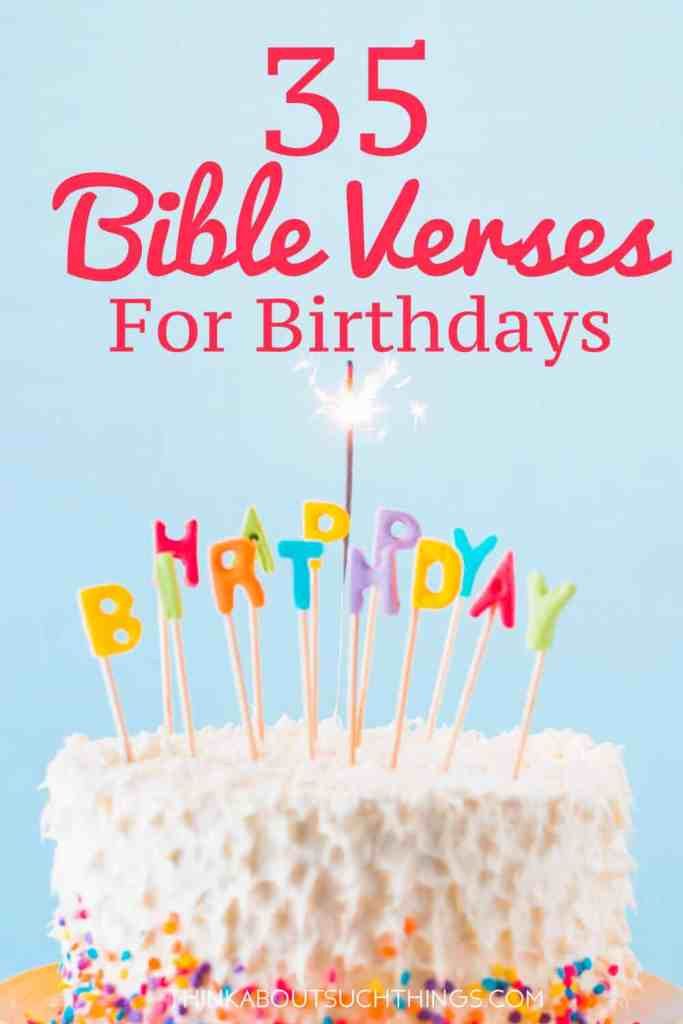 Bible Quotes About Birthdays  35 Uplifting Bible Verses For Birthdays [With