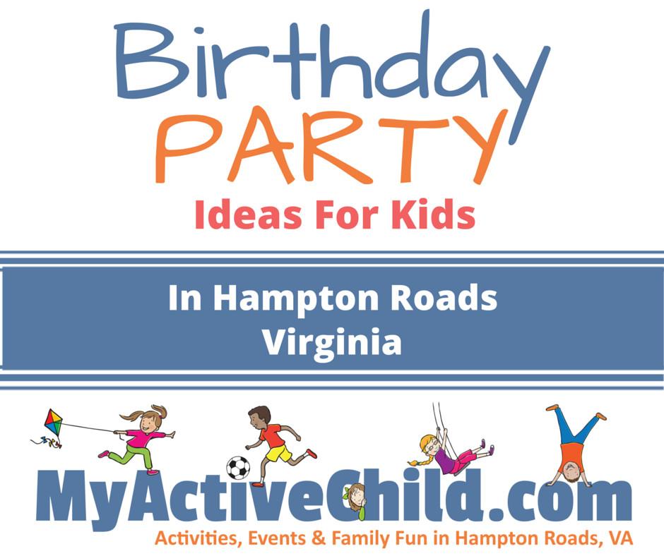 Birthday Party Ideas Virginia Beach  Birthday Party Ideas For Kids in Hampton Roads VA