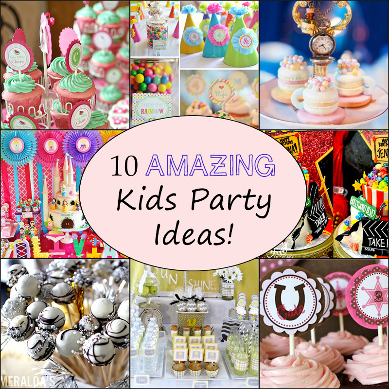Birthday Party Themes For Kids  10 Awesome Kids Birthday Party Ideas