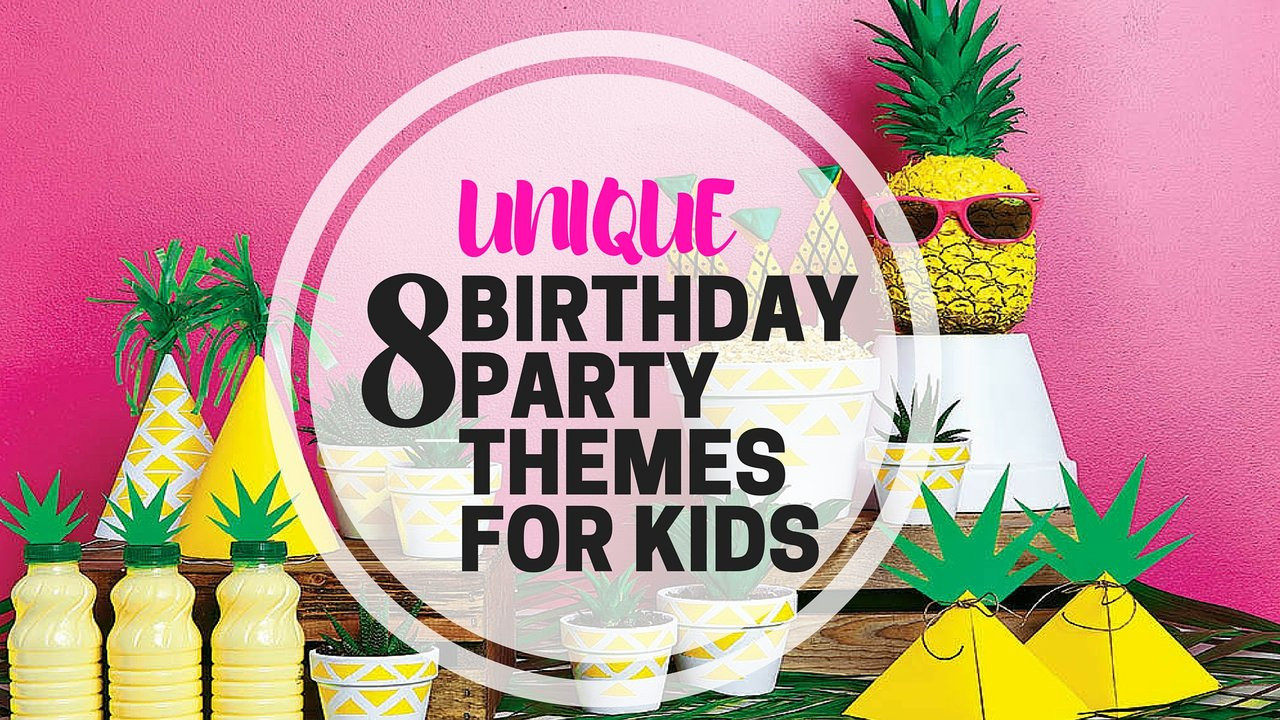 Birthday Party Themes For Kids  8 Unique Birthday Party Themes For Kids PartyMojo