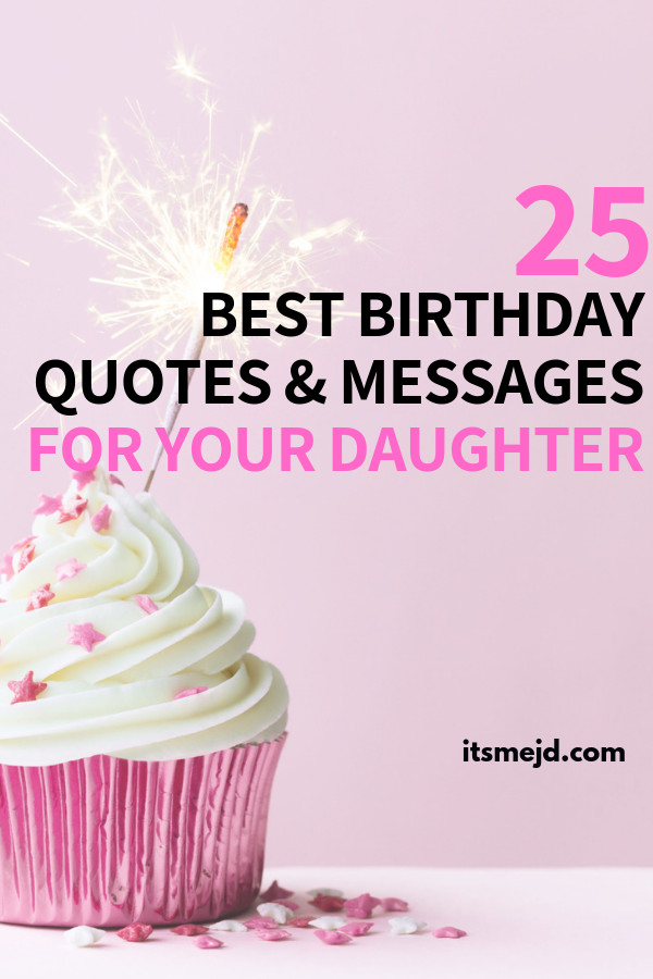 Birthday Quotes To Daughter  25 Best Happy Birthday Wishes Quotes & Messages For Your