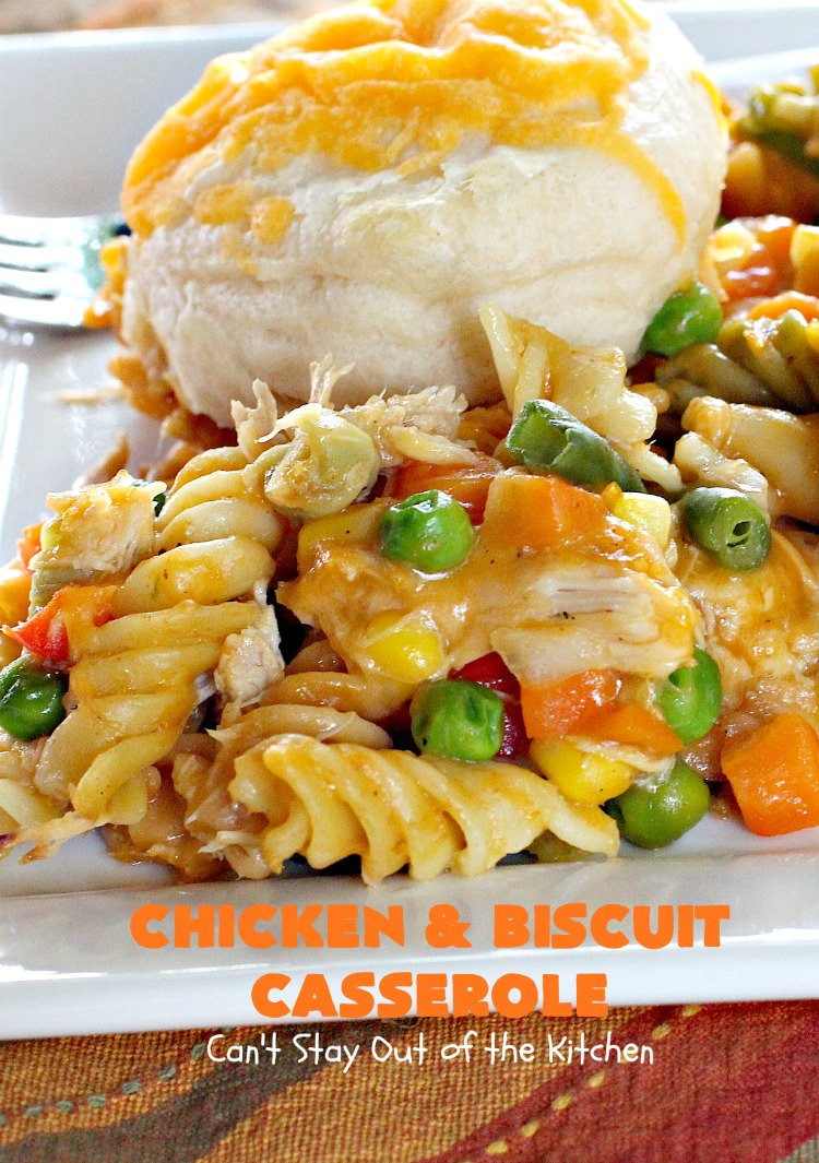 Biscuit Casserole Recipes  Chicken and Biscuit Casserole – Can t Stay Out of the Kitchen