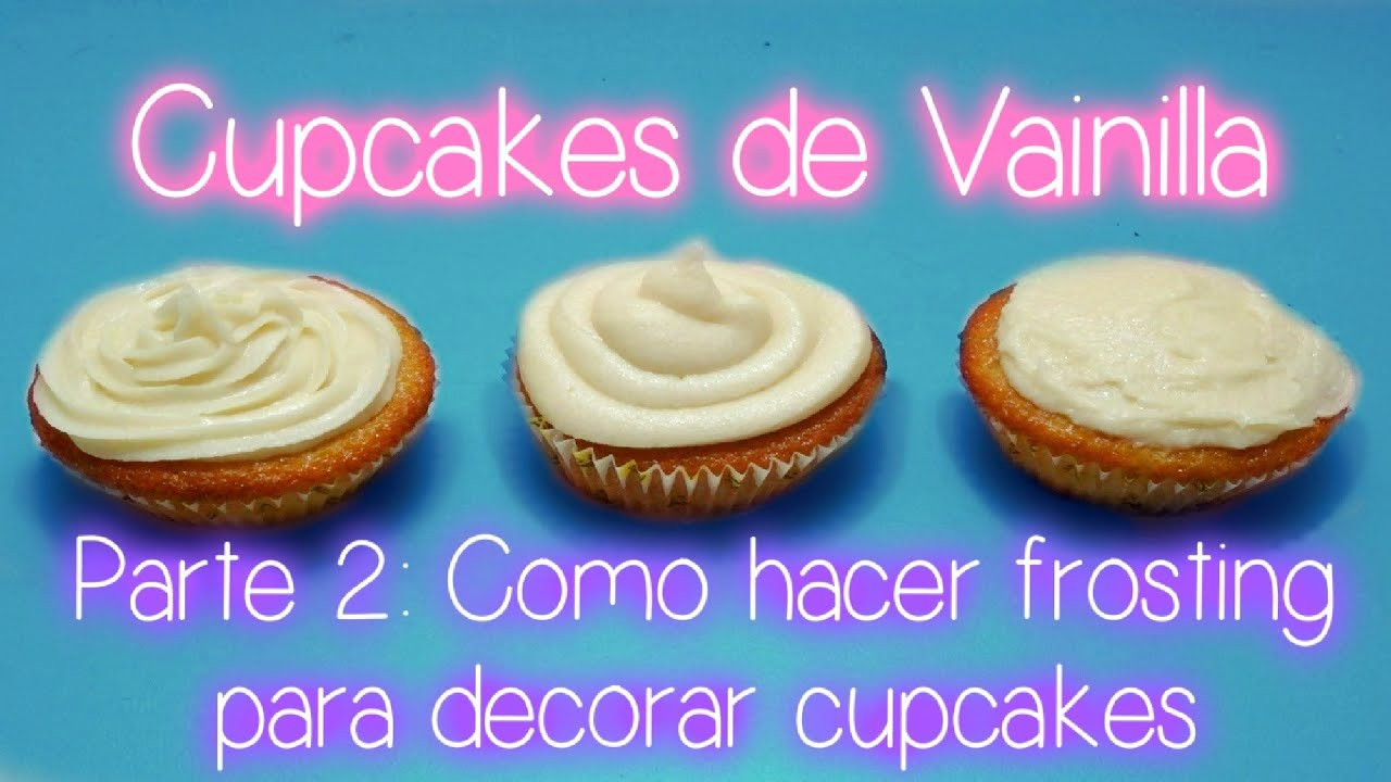 Como Hacer Cupcakes  O HACER BUTTERCREAM FROSTING DE VAINILLA PARA DECORAR