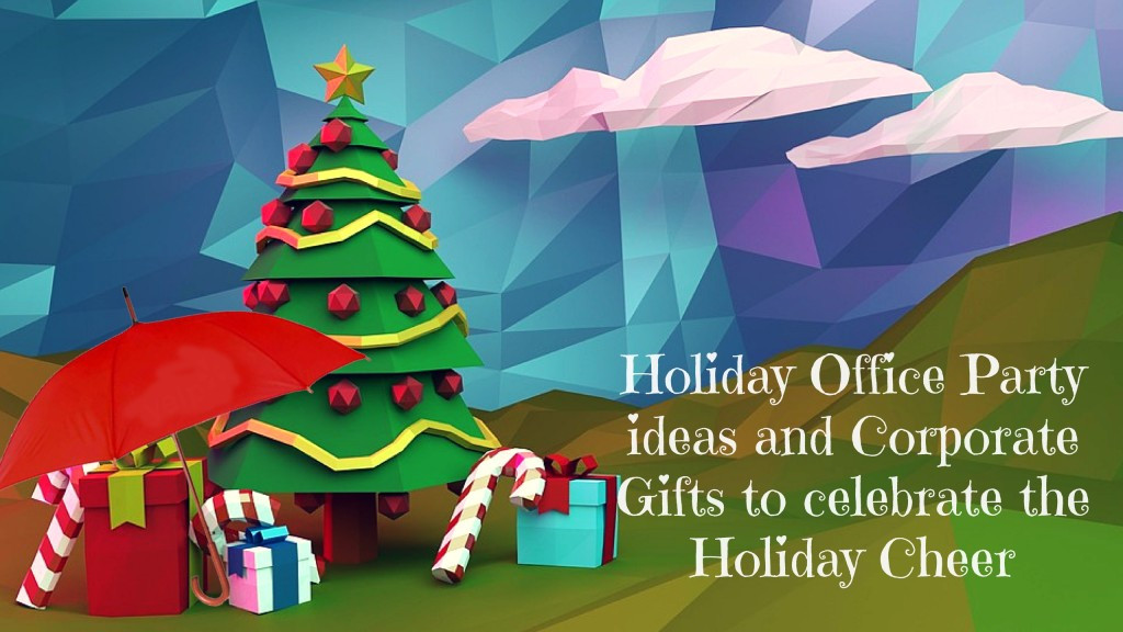Corporate Holiday Party Gift Ideas  Corporate Party ideas and Gifts to celebrate the Holiday