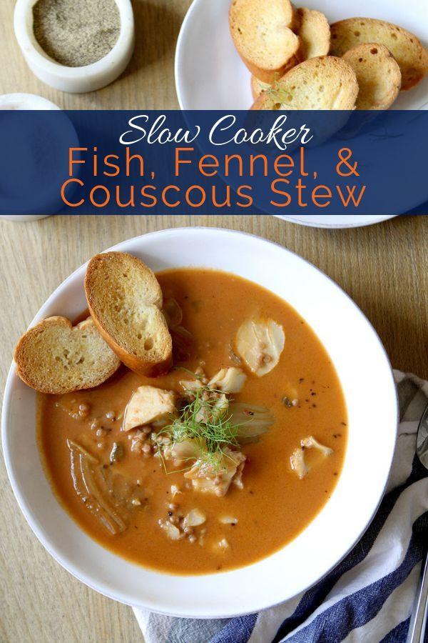 Crock Pot Fish Stew  Slow Cooker Fish Fennel & CousCous Stew Recipe