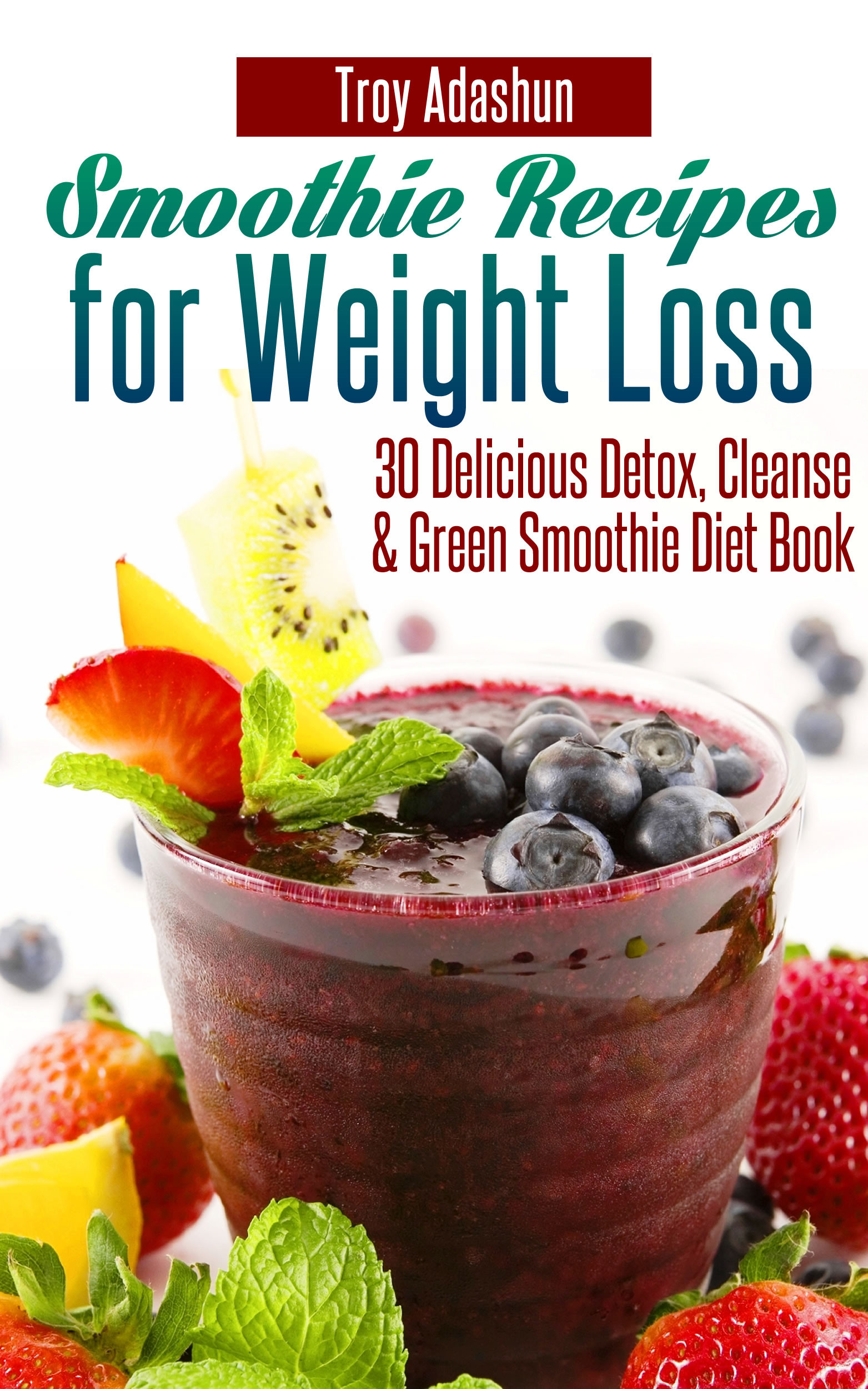 Diet Smoothie Recipes  Smashwords – Smoothie Recipes for Weight Loss 30