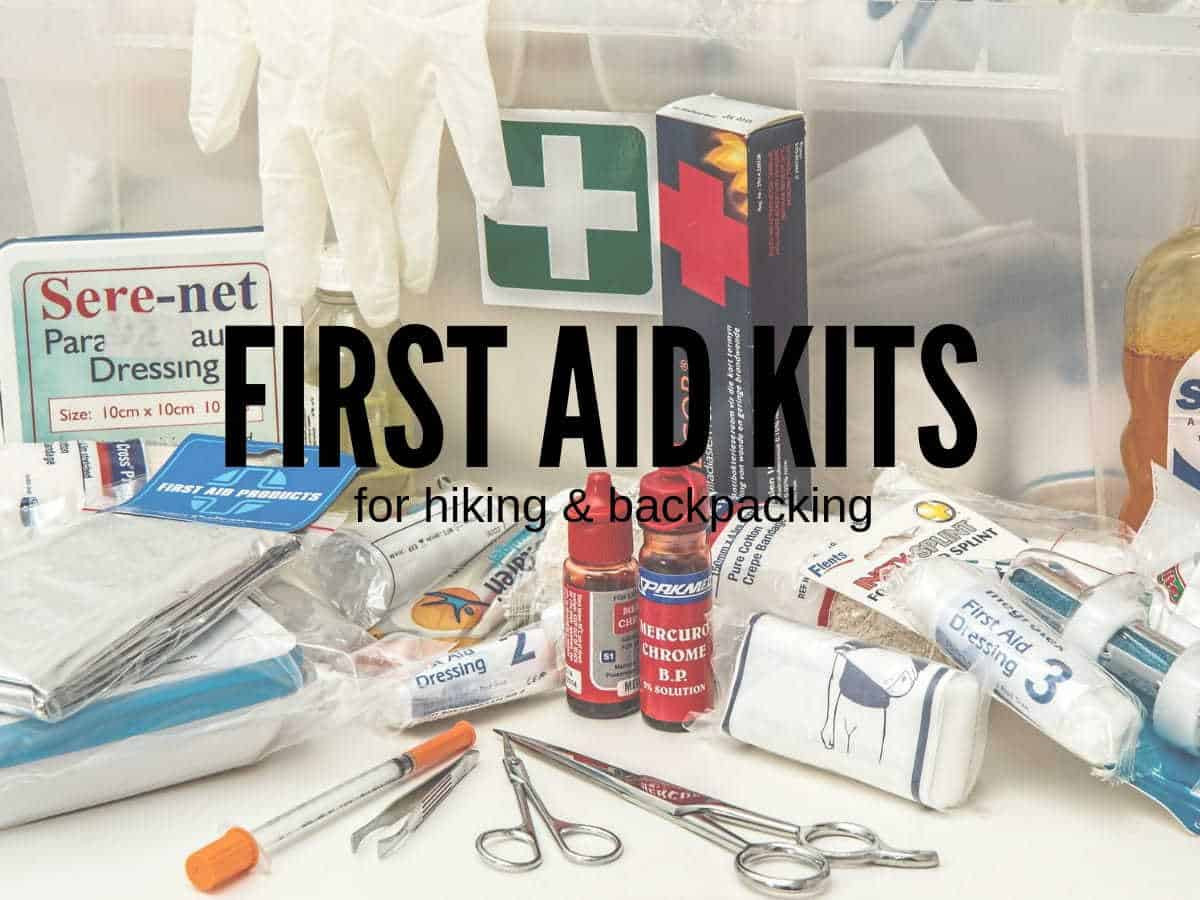 DIY Backpacking First Aid Kit  Best First Aid Kit for Bakcpacking and Hiking in 2020