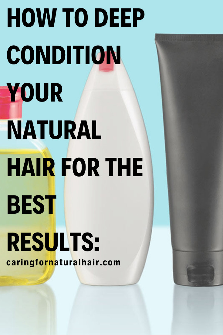 DIY Deep Conditioner For Transitioning Hair  How to Deep Condition Natural Hair for the Best Results