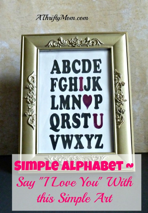 """DIY Gifts That Say I Love You  Simple Alphabet Say """"I Love You"""" With DIY Art"""