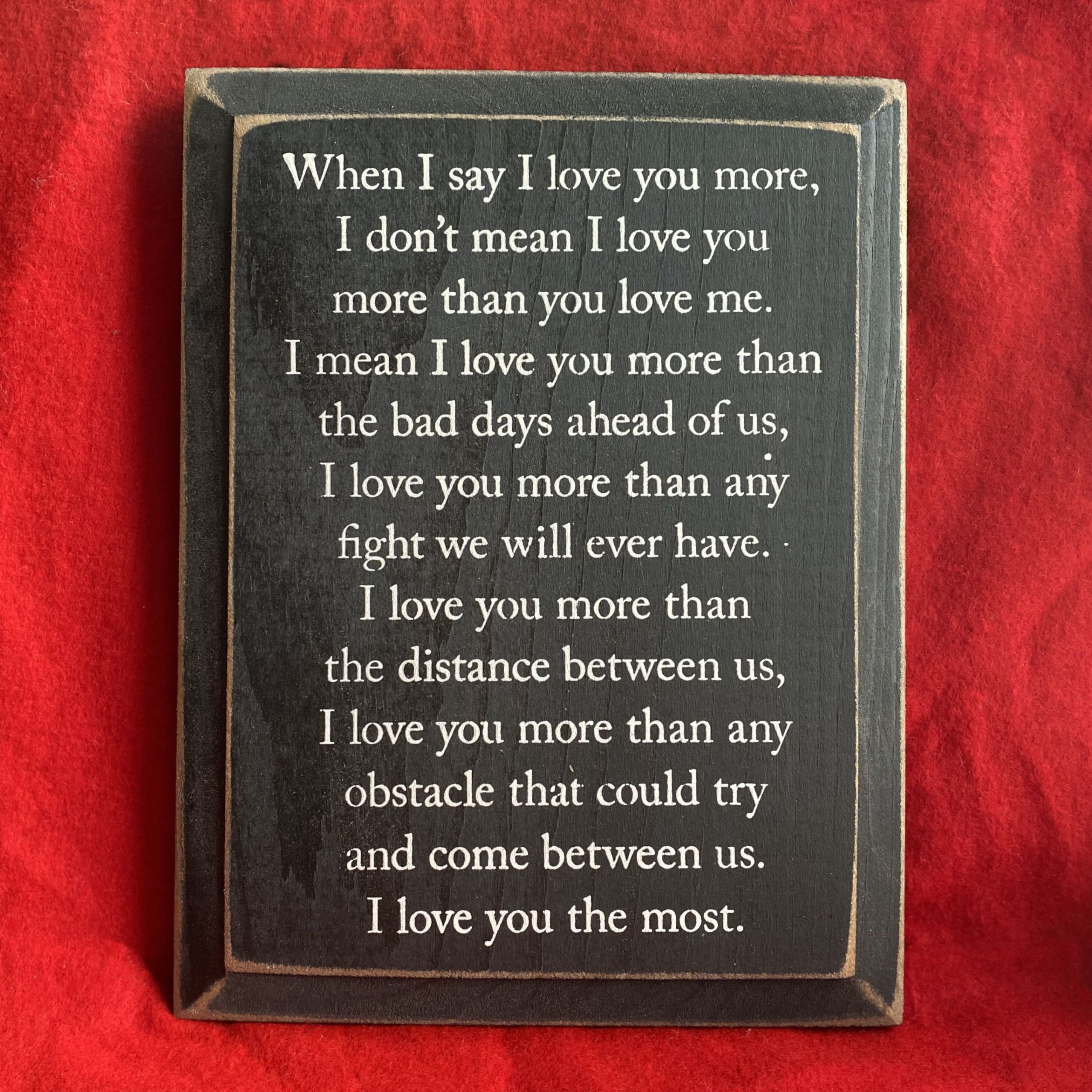 DIY Gifts That Say I Love You  Wood Sign When I Say I Love You More 9x12
