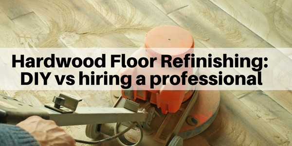 DIY Sanding Hardwood Floors  Hardwood floor sanding DIY vs hiring a professional