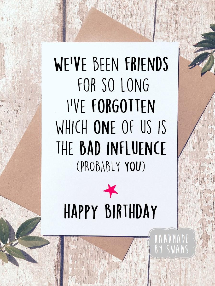 Funny Birthday Card For Friend  Funny birthday card birthday card friend best friend card