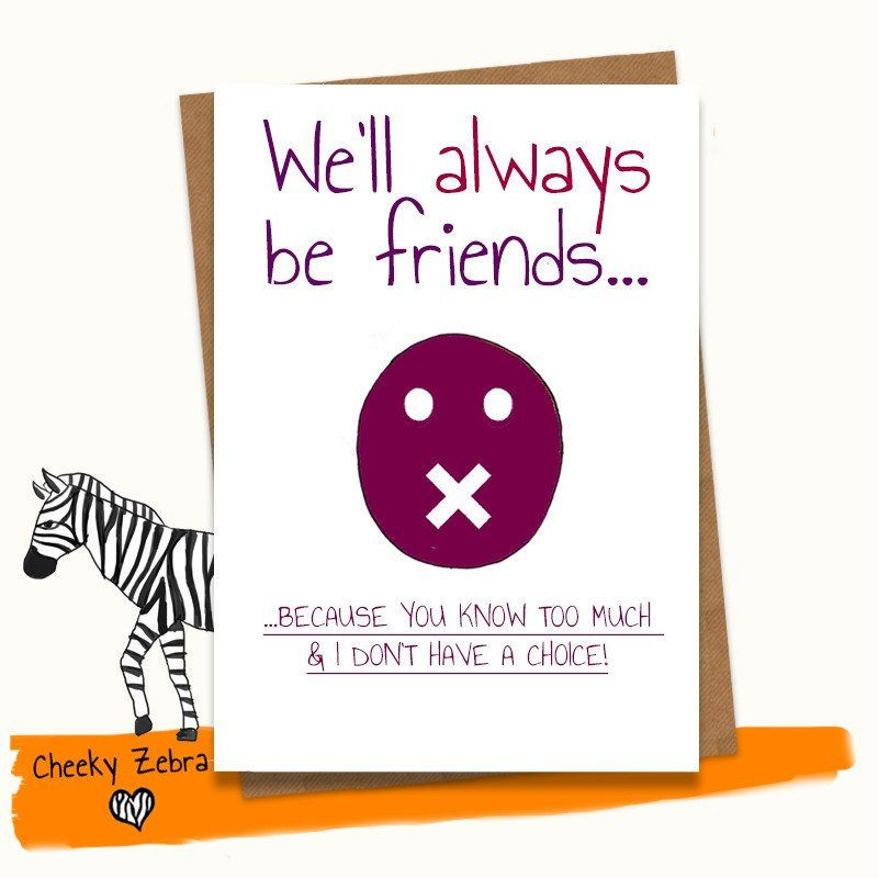 Funny Birthday Card For Friend  We ll Always Be Friends