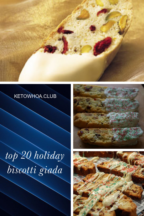 Giada Holiday Biscotti  Top 20 Holiday Biscotti Giada Best Round Up Recipe