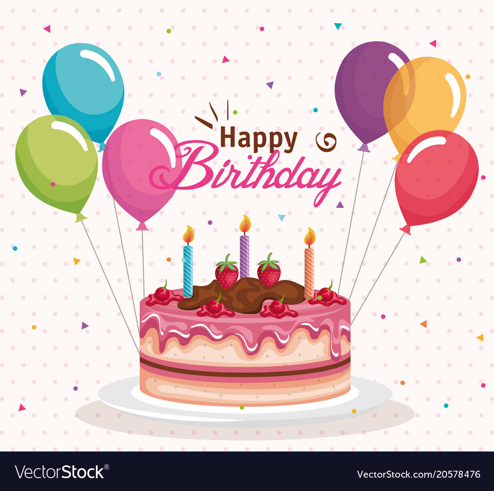 Happy Birthday Cake And Balloons  Happy birthday cake with balloons air celebration Vector Image