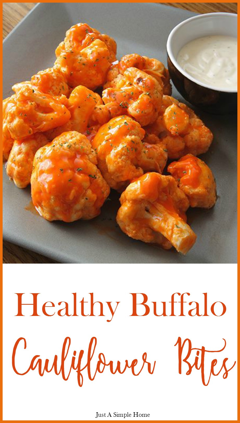 Healthy Buffalo Cauliflower  Healthy Buffalo Cauliflower Bites – Just A Simple Home