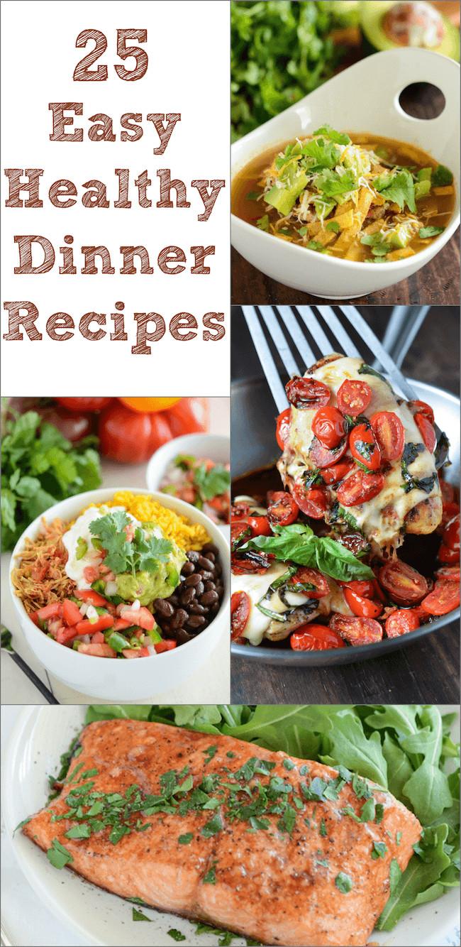 Healthy Dinner Recipes  25 Easy Healthy Dinner Recipes