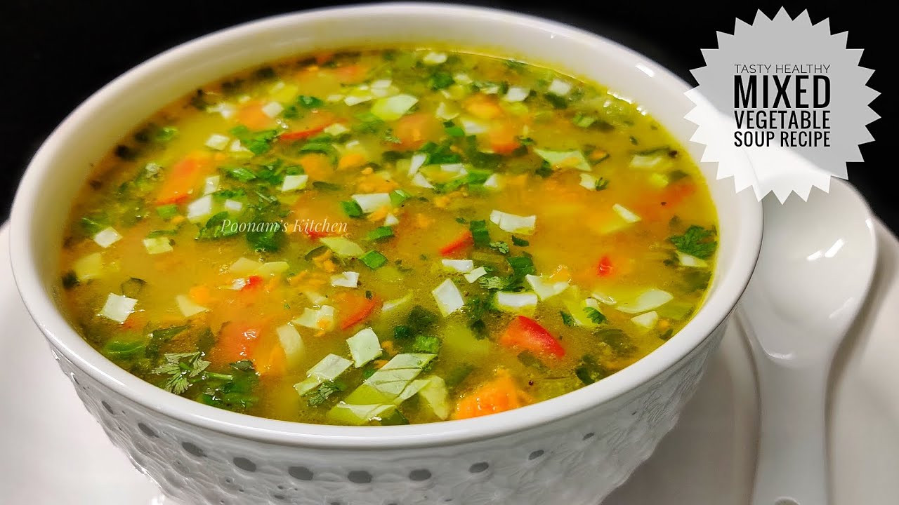 Healthy Soups To Make  Healthy Tasty Mix Ve able Soup Recipe Soup Recipe for
