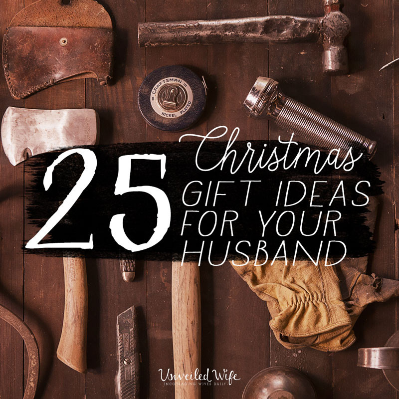 Holiday Gift Ideas Husband  25 Unique Christmas Gift Ideas For Your Husband