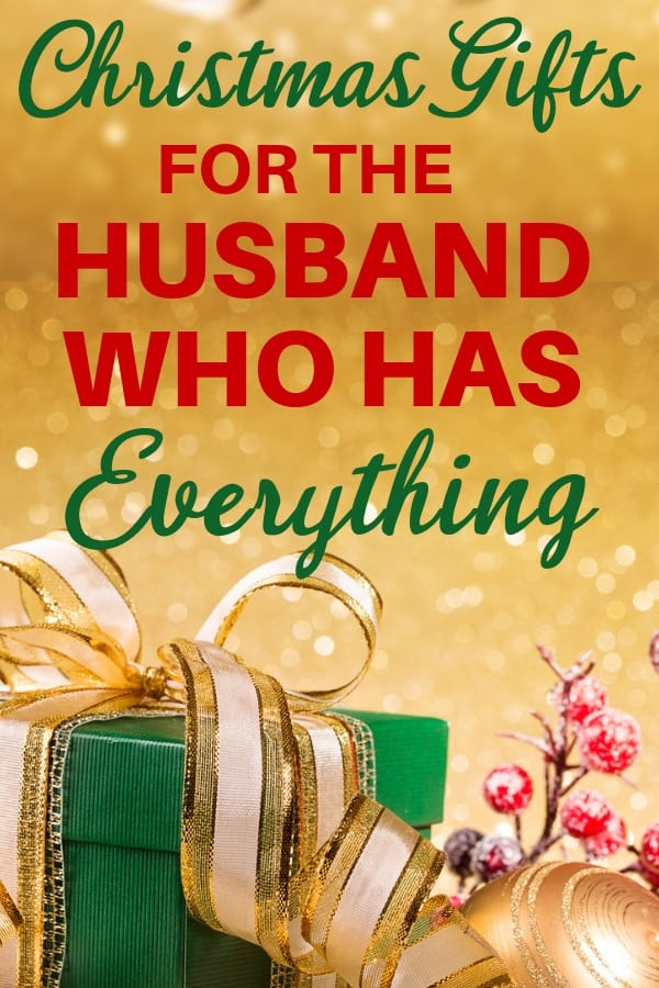 Holiday Gift Ideas Husband  Christmas Gift Ideas for the Husband Who Has EVERYTHING