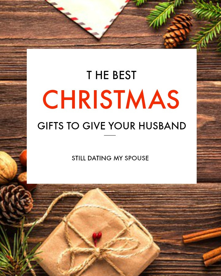 Holiday Gift Ideas Husband  The Best Christmas Gifts for Husbands