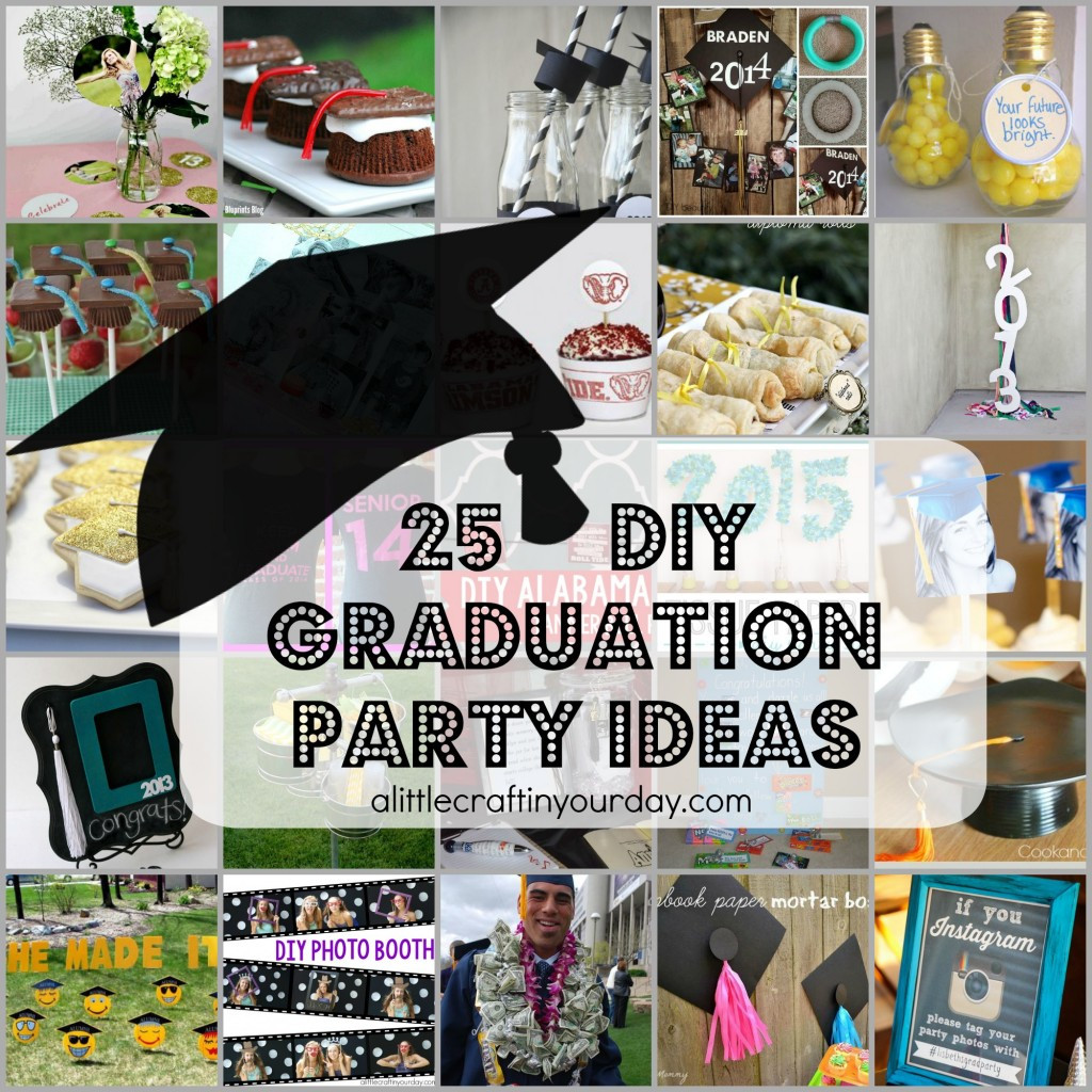 Homemade Graduation Party Decoration Ideas  25 DIY Graduation Party Ideas A Little Craft In Your Day