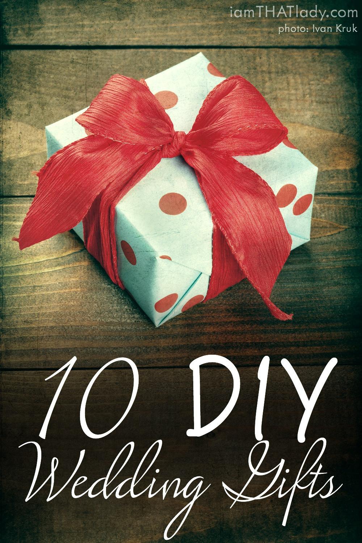 Homemade Wedding Gifts  10 DIY Wedding Gifts Lauren Greutman