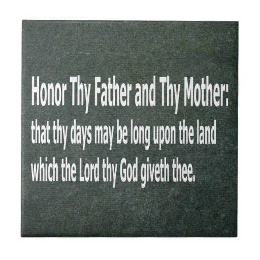 Honor Thy Mother Quotes  Honor Thy Father and Thy Mother Tile