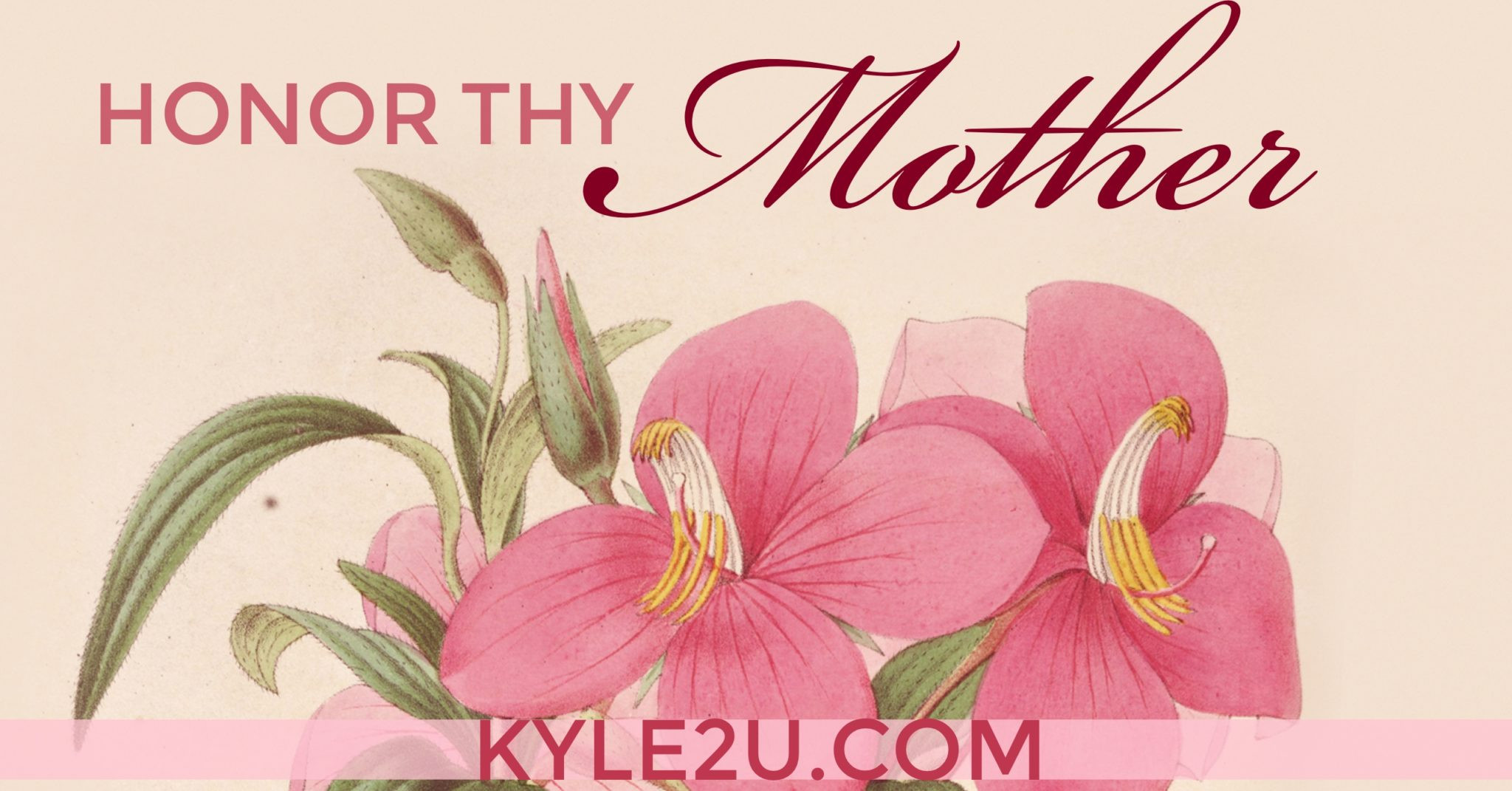Honor Thy Mother Quotes  Honor Thy Mother Quote Card for Mother s Day • Kyle McMahon