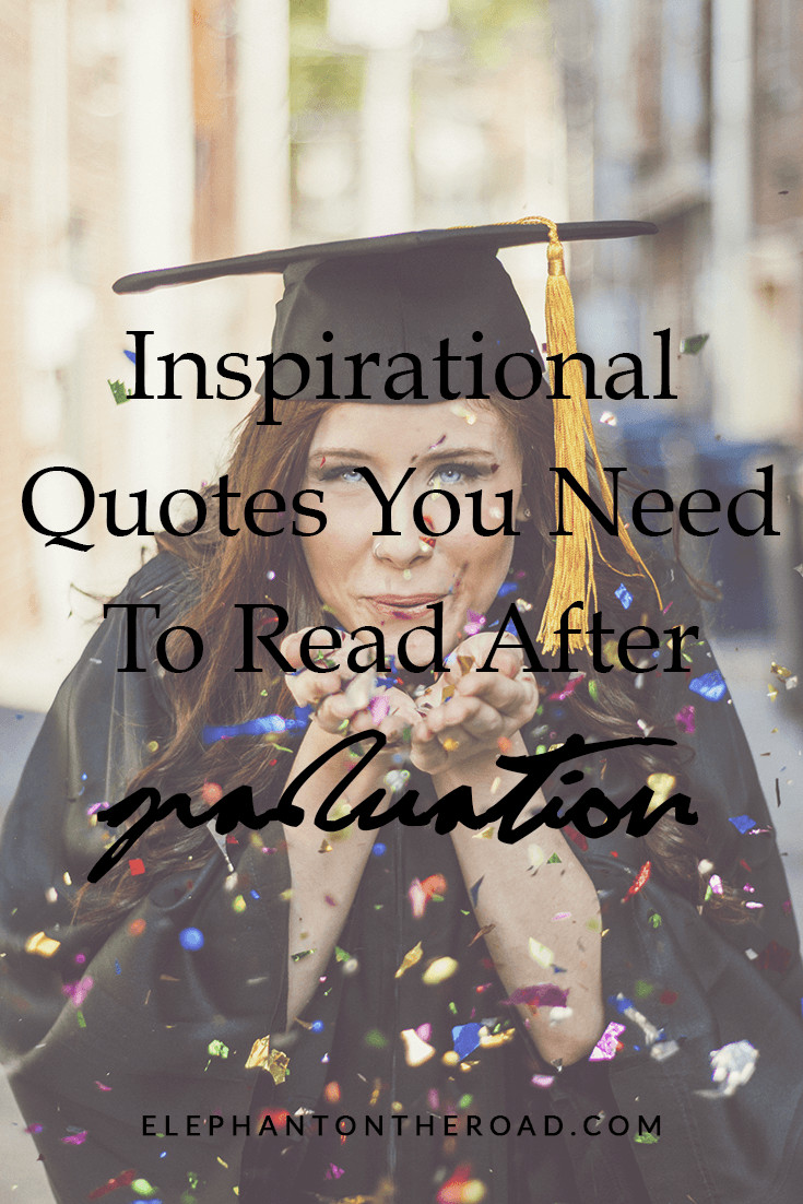 Inspirational Quotes For College Graduation  21 Inspirational Quotes You Need To Read After Graduation