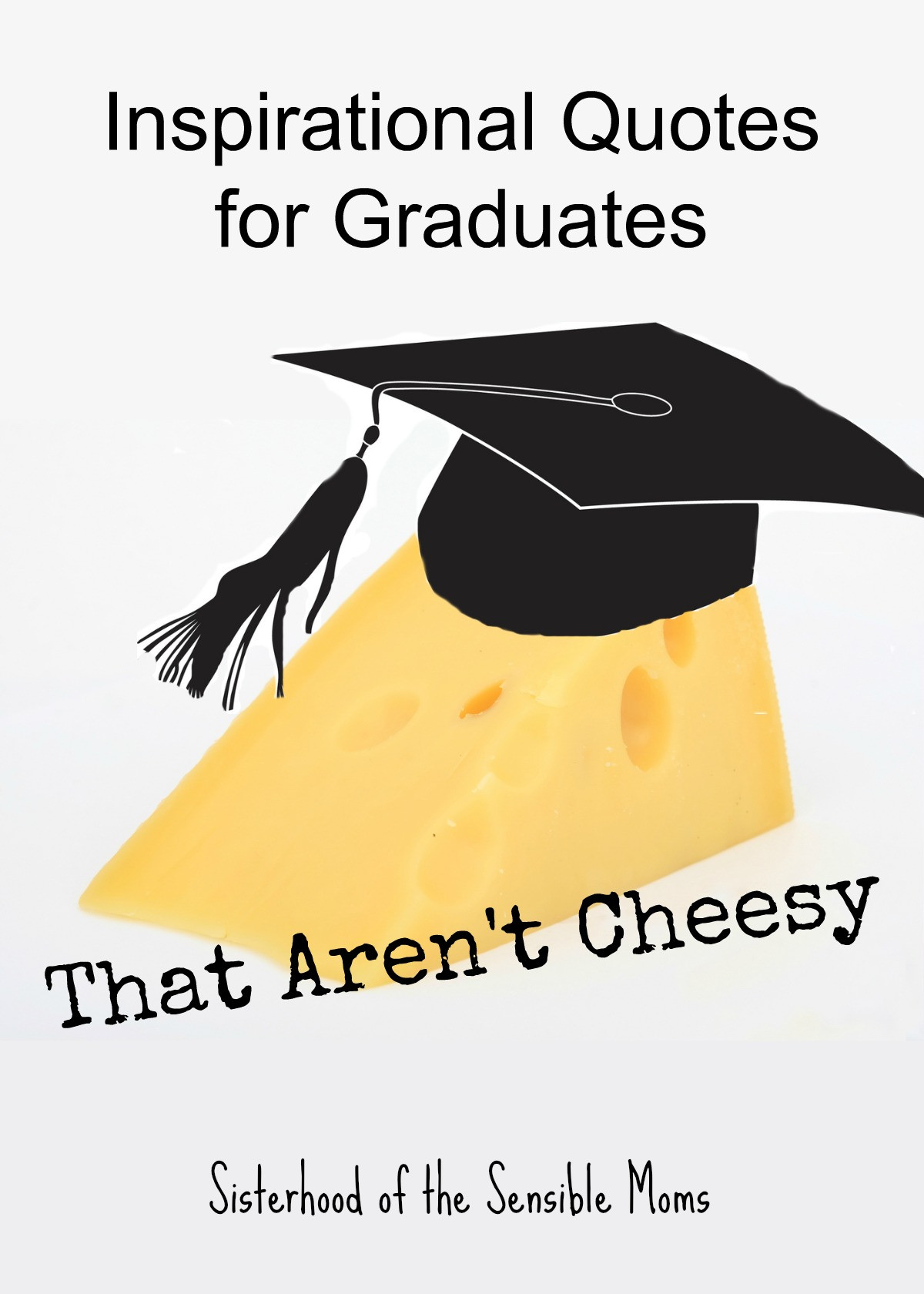 Inspirational Quotes For College Graduation  Inspirational Quotes for Graduates That Aren t Cheesy