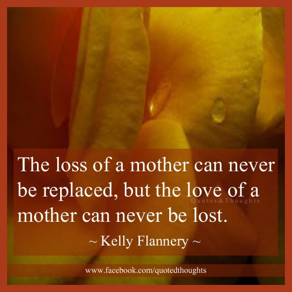 Inspirational Quotes Loss Mother  Losing A Mother Quotes Inspirational QuotesGram