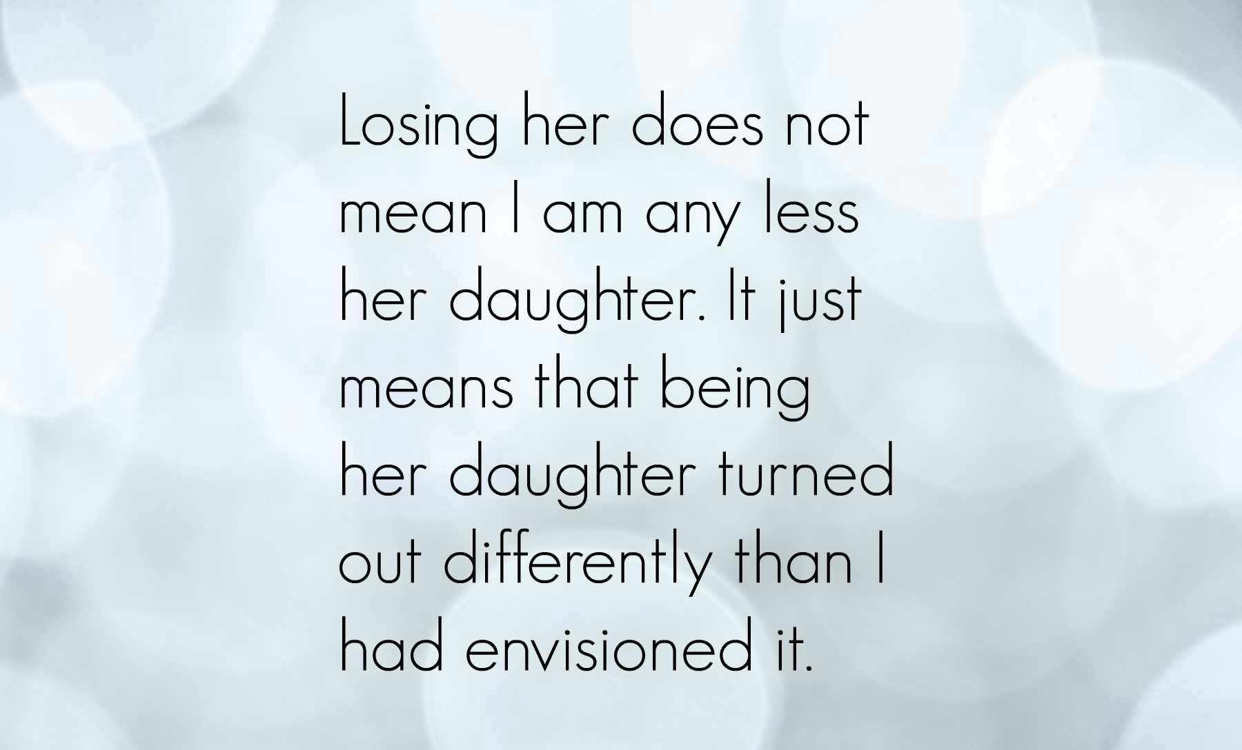 Losing A Mother Quotes From Daughter  Pin on Grief support photoart