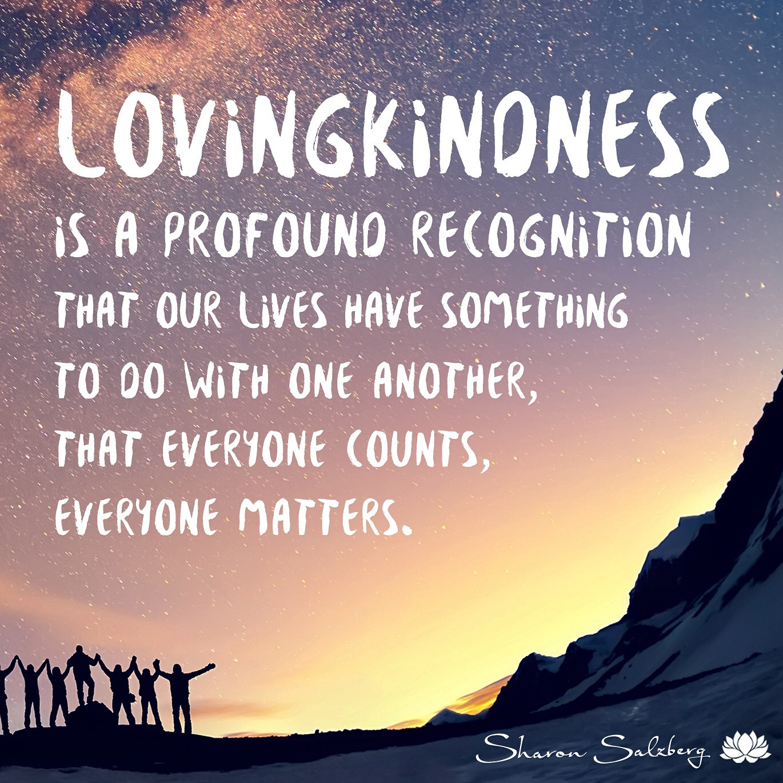 Loving Kindness Quotes  Day 25 • Lovingkindness Toward Others Sharon Salzberg