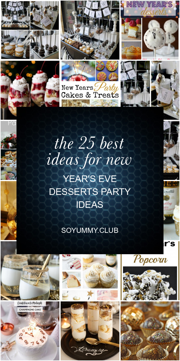 New Year'S Eve Desserts Party Ideas  ideas Archives Best Round Up Recipe Collections