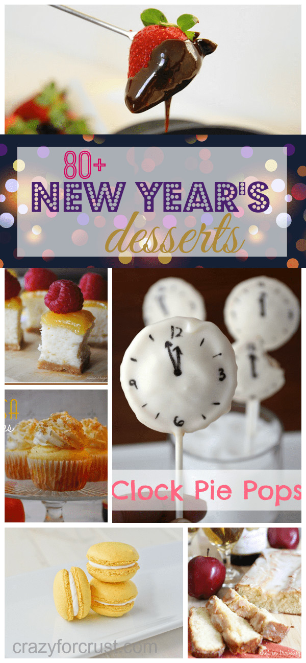 New Year'S Eve Desserts Party Ideas  Over 80 New Year s Eve Dessert Ideas Crazy for Crust