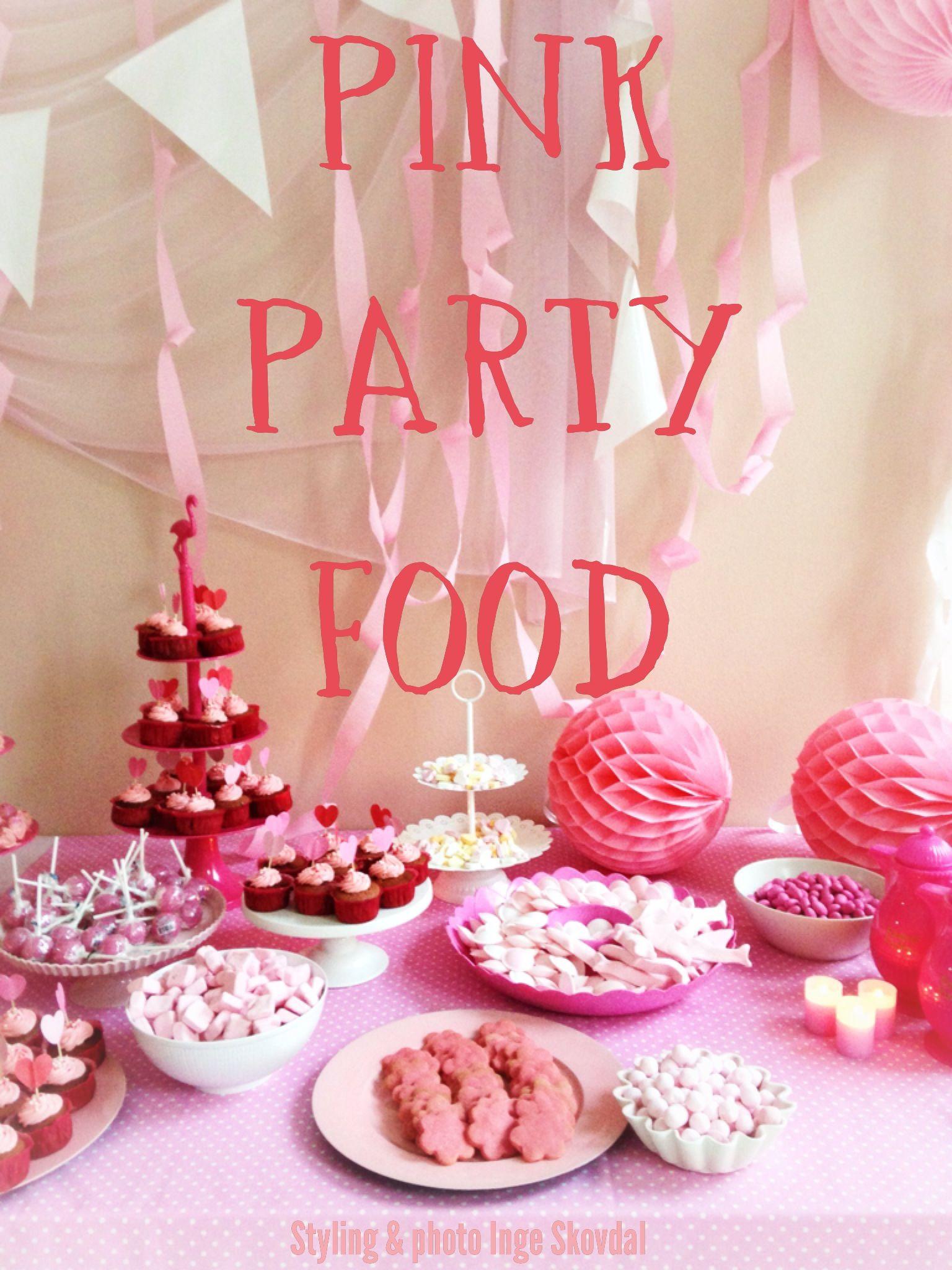 Pink Party Food Ideas  pink party food Styling & photo Inge Skovdal