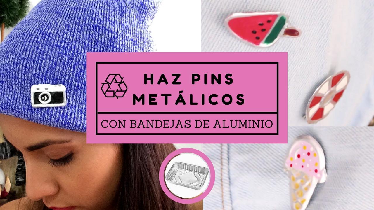 Pins Como Hacer  Haz pins metálicos con bandejas de aluminio DIY