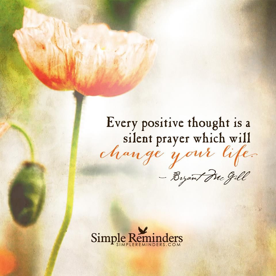 Positive Prayer Quotes  Every Positive Though Is A Silent Prayer Which Will Change