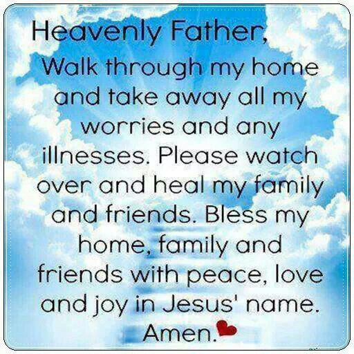 Prayer Quotes For Family And Friends  Heavenly Father heal and watch over my friends and family