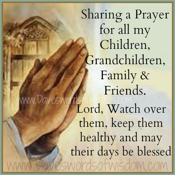 Prayer Quotes For Family And Friends  Daveswordsofwisdom Sharing A Prayer For Family & Friends