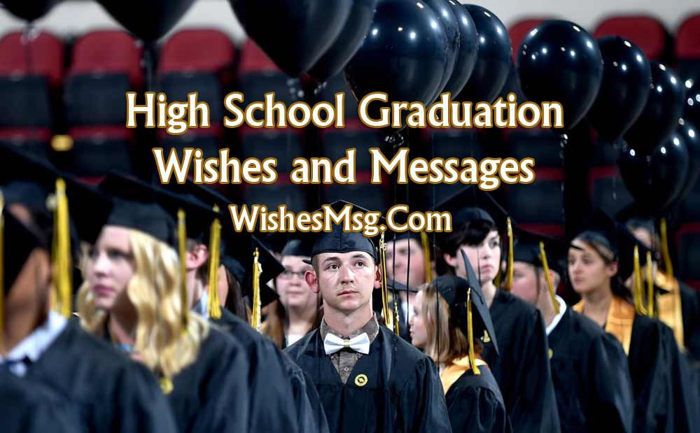Quote About Graduation From High School  65 High School Graduation Wishes and Messages WishesMsg