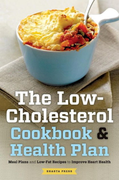 Recipes For Low Cholesterol Diet  The Low Cholesterol Cookbook & Health Plan Meal Plans and