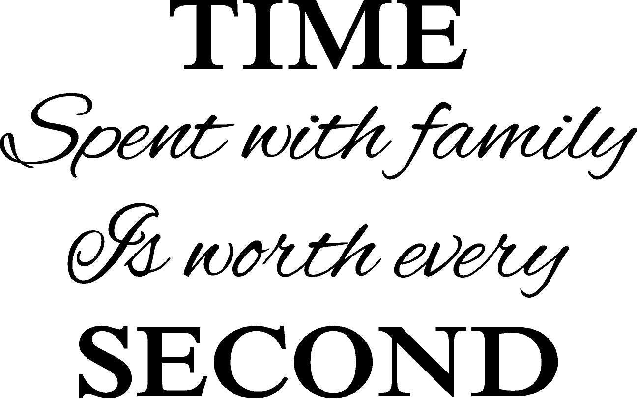 Second Family Quotes  TIME Spent with FAMILY is Worth Every SECOND Wall Words Vinyl